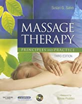 Massage Therapy: Principles and Practice (Massage Therapy Principles and Practice)