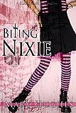 Biting Nixie (Biting Love)