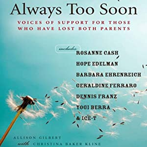 Always Too Soon: Voices of Support for Those Who Have Lost Both Their Parents | [Allison Gilbert]