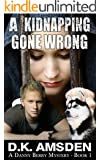 A Kidnapping Gone Wrong (Danny Berry Mystery Series Book 1)