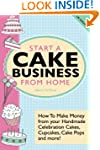 Start A Cake Business From Home: How...