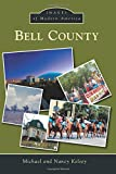 img - for Bell County (Images of Modern America) book / textbook / text book