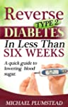 Reverse Type 2 Diabetes in Less Than...