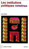 Les institutions politiques romaines, de la Cit� � l'Etat par Homo