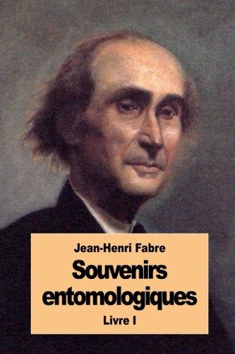 Souvenirs entomologiques: Livre I (French Edition)