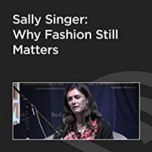 Sally Singer: Why Fashion Still Matters  by Sally Singer Narrated by Katrina Heron