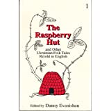 The Raspberry Hut: And Other Ukrainian Folk Tales Retold in Englishby Danny Evanishen