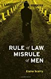 Rule of Law, Misrule of Men (Boston Review Books) (0262014270) by Scarry, Elaine