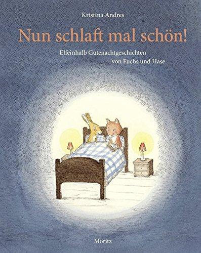 nun-schlaft-mal-schon-elfeinhalb-gutenachtgeschichten-von-fuchs-und-hase