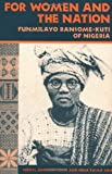 img - for For Women and the Nation: Funmilayo Ransome-Kuti of Nigeria by Cheryl Johnson-Odim (1997-07-01) book / textbook / text book