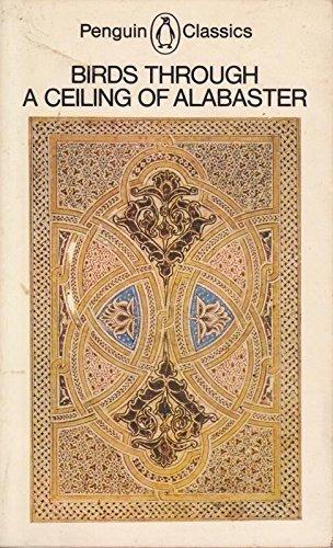 Birds Through a Ceiling of Alabaster: Three Abbasid Poets (Classics)