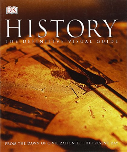 History: From the Dawn of Civilization to the Present Day, by Adam Hart-Davis