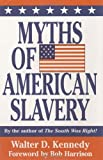 img - for Myths of American Slavery book / textbook / text book