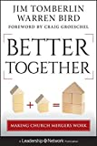 img - for Better Together: Making Church Mergers Work book / textbook / text book