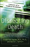 img - for Dissecting Death: Secrets of a Medical Examiner book / textbook / text book