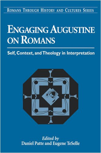 Engaging Augustine on Romans : Self, Context, and Theology in Interpretation, DANIEL PATTE, EUGENE TESELLE