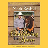 Considering the Horse: Tales of Problems Solved and Lessons Learned Hörbuch von Mark Rashid Gesprochen von: Kevin Young