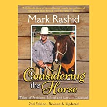 Considering the Horse: Tales of Problems Solved and Lessons Learned (       UNABRIDGED) by Mark Rashid Narrated by Kevin Young