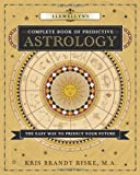 Llewellyns Complete Book of Predictive Astrology: The Easy Way to Predict Your Future (Llewellyns Complete Book Series)