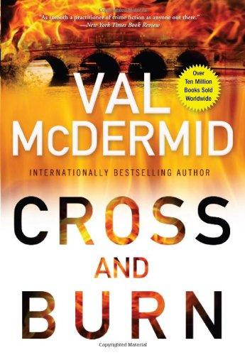Cross And Burn (Tony Hill And Carol Jordan Mystery)