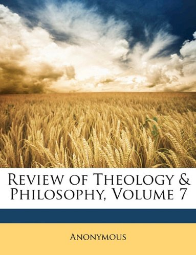 Review of Theology & Philosophy, Volume 7