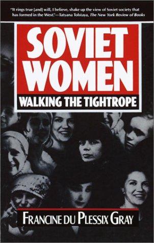 Soviet Women: Walking the Tightrope