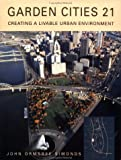 Garden Cities 21: Creating a Livable Urban Environment