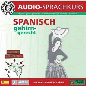 Spanisch gehirn-gerecht: 2. Aufbau (Birkenbihl Sprachen) Hörbuch