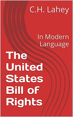 The United States Bill of Rights: In Modern Language