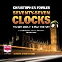 Seventy-Seven Clocks Audiobook by Christopher Fowler Narrated by Tim Goodman