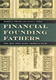 img - for Financial Founding Fathers: The Men Who Made America Rich book / textbook / text book