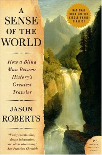 A Sense of the World by Jason Roberts