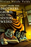 Tales from the Brothers Grimm and the Sisters Weird (0613021908) by Sharmat, Marjorie Weinman