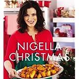 Nigella Christmas: Food, Family, Friends, Festivitiesby Nigella Lawson