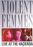 Violent Femmes - Live At The Hacienda [2007] [DVD]