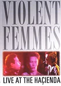 Violent Femmes - Live at the Hacienda