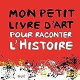 Mon petit livre d'art pour raconter l'Histoire...
