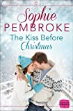 The Kiss Before Christmas Sophie Pembroke