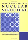 Shapes and shells in nuclear structure /