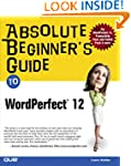 Absolute Beginner's Guide to WordPerf...