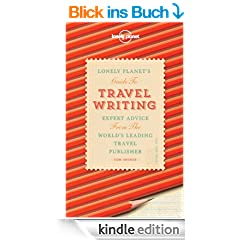 Travel Writing: Expert advice from the world's leading travel publisher (General Reference)