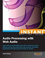 Instant Audio Processing with Web Audio Front Cover