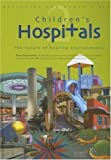 img - for Designing the World's Best: Children's Hospitals 2--The Future of Healing Environments (Volume 2) by Komiske, Bruce King (2006) Hardcover book / textbook / text book