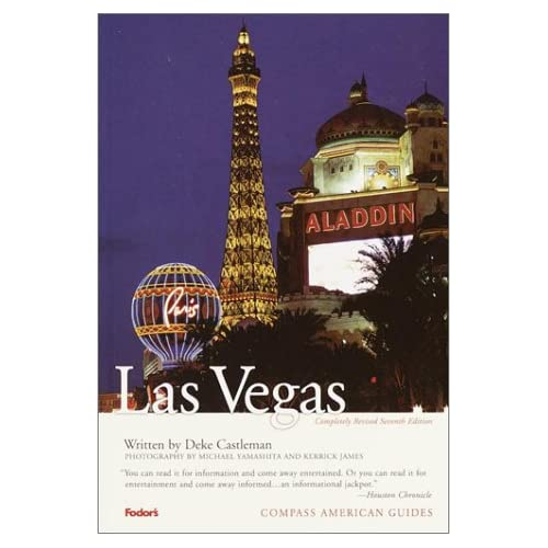 Compass American Guides: Las Vegas, 7th Edition Deke Castleman and Kerrick James