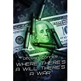 Where There's a Will, Theres a War (Short story) ~ Declan Conner
