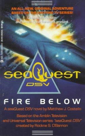 Fire Below (seaQuest DSV), Matthew J. Costello