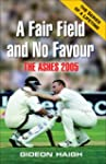Fair Field and No Favour: The Ashes 2005
