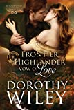 Frontier Highlander Vow of Love (American Wilderness Series Romance Book 4)