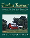 img - for Traveling Tennessee: A Complete Tour Guide to the Volunteer State from the Highlands of the Smoky Mountains to the Banks of the Mississippi River by Summerlin, Cathy, Summerlin, Vernon (1999) Paperback book / textbook / text book