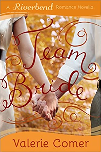 Team Bride: A Christian Romance (Riverbend Romance Book 4)